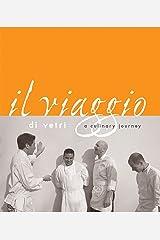 Il Viaggio Di Vetri: A Culinary Journey [A Cookbook] Hardcover