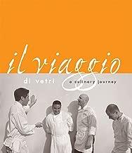 Il Viaggio Di Vetri: A Culinary Journey [A Cookbook]