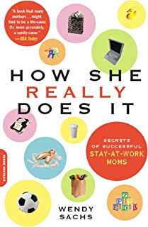 How She Really Does It: Secrets of Successful Stay-at-Work Moms (English Edition)