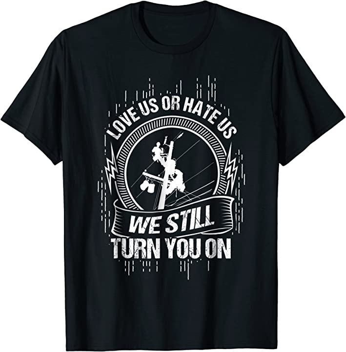 ...We Still Turn You On T-Shirt - Funny Lineman Tee