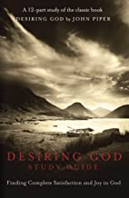 Best desiring god study guide Reviews
