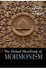 The Oxford Handbook of Mormonism (Oxford Handbooks) Kindle Edition