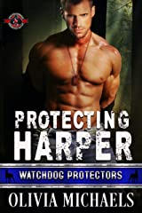 Protecting Harper (Special Forces: Operation Alpha) (Watchdog Protector Book 1) Kindle Edition