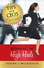 Running in High Heels: How to Lead with Influence, Impact & Ingenuity