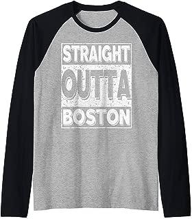 Straight Outta Boston Shirt Great Boston Lovers Gift Tee Raglan Baseball Tee