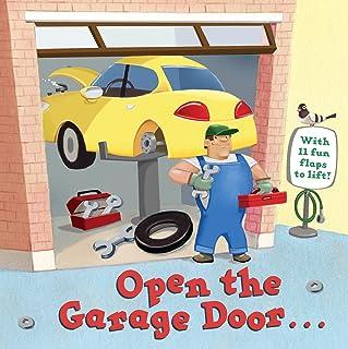 Open the Garage Door (Lift-the-Flap)