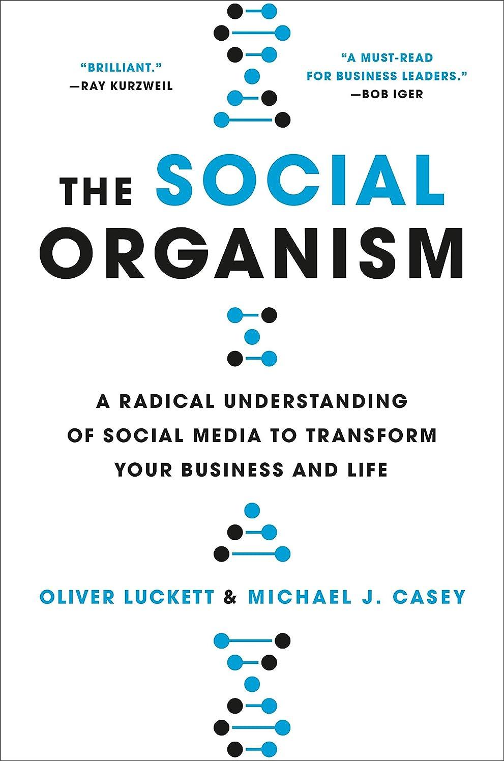 規定うめき緯度The Social Organism: A Radical Understanding of Social Media to Transform Your Business and Life (English Edition)