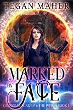 Marked by Fate: Celestial Academy: The Witch Book 1