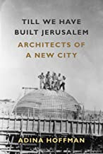 Till We Have Built Jerusalem: Architects of a New City (English Edition)
