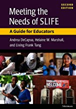 Meeting the Needs of SLIFE, Second Ed.: A Guide for Educators