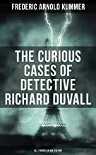 The Curious Cases of Detective Richard Duvall (All 3 Books in One Volume): The Blue Lights, The Film of Fear & The Ivory Snuff Box