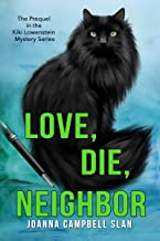 Love, Die, Neighbor: The Prequel to the Kiki Lowenstein Mystery Series (Can be read as a stand-alone.)