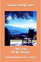 THIS FIRE IN MY HEART: Smoky Mountain Series - Book 5 Kindle Edition