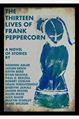 The Thirteen Lives of Frank Peppercorn Kindle Edition
