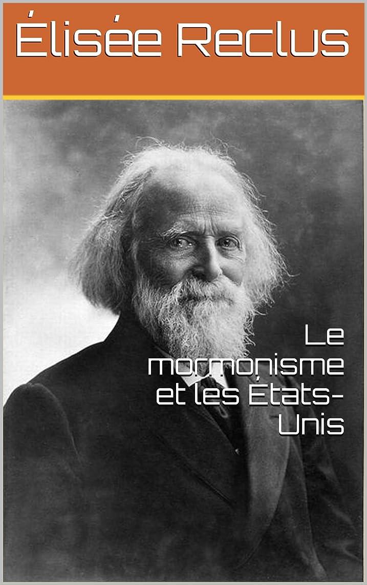 絶滅拍手する歴史Le mormonisme et les états-Unis (French Edition)