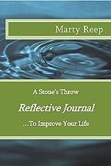 Reflective Journal: A Stone's Throw (Kindle): (Purposeful Living) Kindle Edition