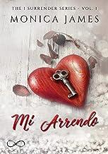 Mi arrendo: Surrender Serie Vol. 1 (Italian Edition)