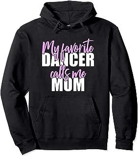 My Favorite Dancer Calls Me Mom Mother Pullover Hoodie
