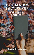 Poems by Emily Dickinson: Three Series, Complete