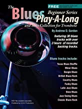 Blues Play-A-Long and Solos Collection for Trombone Beginner Series (Blues Play-A-Long and Solos Collection Beginner Series)