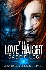 The Love-Haight Case Files, Book 2: Fighting for Other-Than-Human Rights Kindle Edition