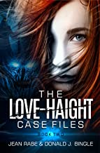 The Love-Haight Case Files, Book 2: Fighting for Other-Than-Human Rights