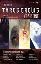 Three Crows: Year One: Anthology of Weird Science Fiction and Fantasy (Three Crows Magazine)