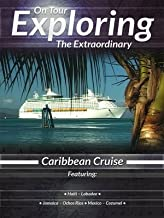 Exploring the Extraordinary Caribbean Cruise