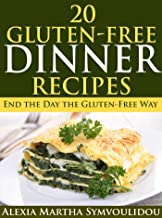 20 Gluten-Free Dinner Recipes: End the Day the Gluten-Free Way