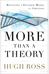 More Than a Theory (Reasons to Believe): Revealing a Testable Model for Creation Kindle Edition