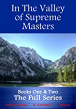 In The Valley of Supreme Masters - Books One & Two - The Full Series (The Greatest Knowledge of the Ages Set) (English Edi...