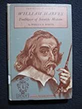William Harvey: Trailblazer of Scientific Medicine (Immortals of Science)