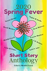 2020 Spring Fever Short Story Anthology (Short Story Challenge Anthologies) Kindle Edition