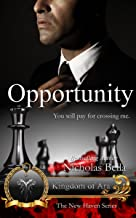 Opportunity: Kingdom of Ara: Episode Three (The New Haven Series Book 18)