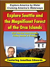 Explore Seattle and the Magnificent Forest of the Orca Islands
