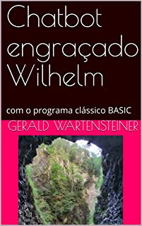 Chatbot engraçado Wilhelm: com o programa clássico BASIC