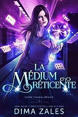 La médium réticente (Série Sasha Urban t. 3) Format Kindle