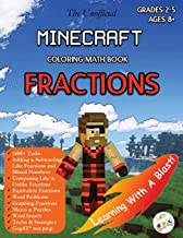Minecraft Coloring Math Book Fractions Grades 2-5 Ages 8+: A Complete Guide to Master Fractions and Word Problems with Comics, Word Search, Mazes, and More! (Unofficial) (Math Step By Step)