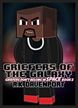 Griefers of the Galaxy (Griefers Don't Belong in Space Book 3)
