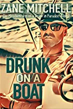 Drunk on a Boat: The Misadventures of a Drunk in Paradise: Book 2
