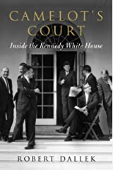 Camelot's Court: Inside the Kennedy White House Kindle Edition