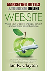 Website Strategies to Inspire, engage, convert (Marketing Hotels Tourism Online Book 1) Kindle Edition