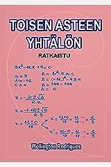 TOISEN ASTEEN YHTÄLÖN: RATKAISTU (Matematiikka Book 3) (Finnish Edition) eBook Kindle