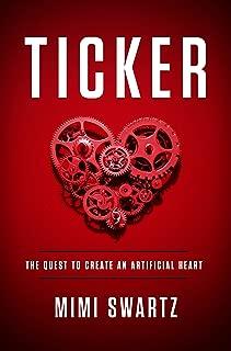 Ticker: The Quest to Create an Artificial Heart