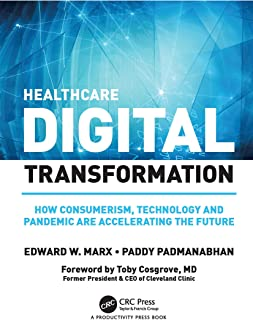 Healthcare Digital Transformation: How Consumerism, Technology and Pandemic are Accelerating the Future