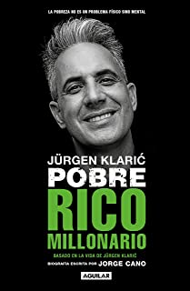 Jürgen Klaric. Pobre rico millonario / Jürgen Klaric: Poor Rich Millionaire (Spanish Edition)