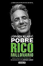 Jürgen Klaric. Pobre rico millonario / Jürgen Klaric: Poor Rich Millionaire