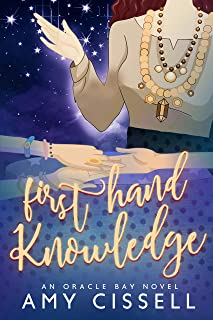 First Hand Knowledge (An Oracle Bay Novel Book 2)