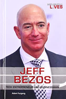 Jeff Bezos: Tech Entrepreneur and Businessman (Influential Lives)