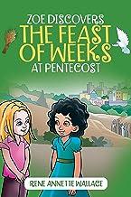 Zoe Discovers the Feast of Weeks at Pentecost: Shavuot for Kids Book: Understanding Pentecost for Kids (Understanding Jewi...